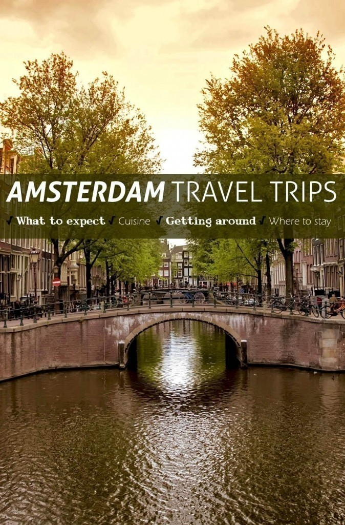 Amsterdam Travel Tips. √ What to expect √ Cuisine √ Getting around √ Where to stay