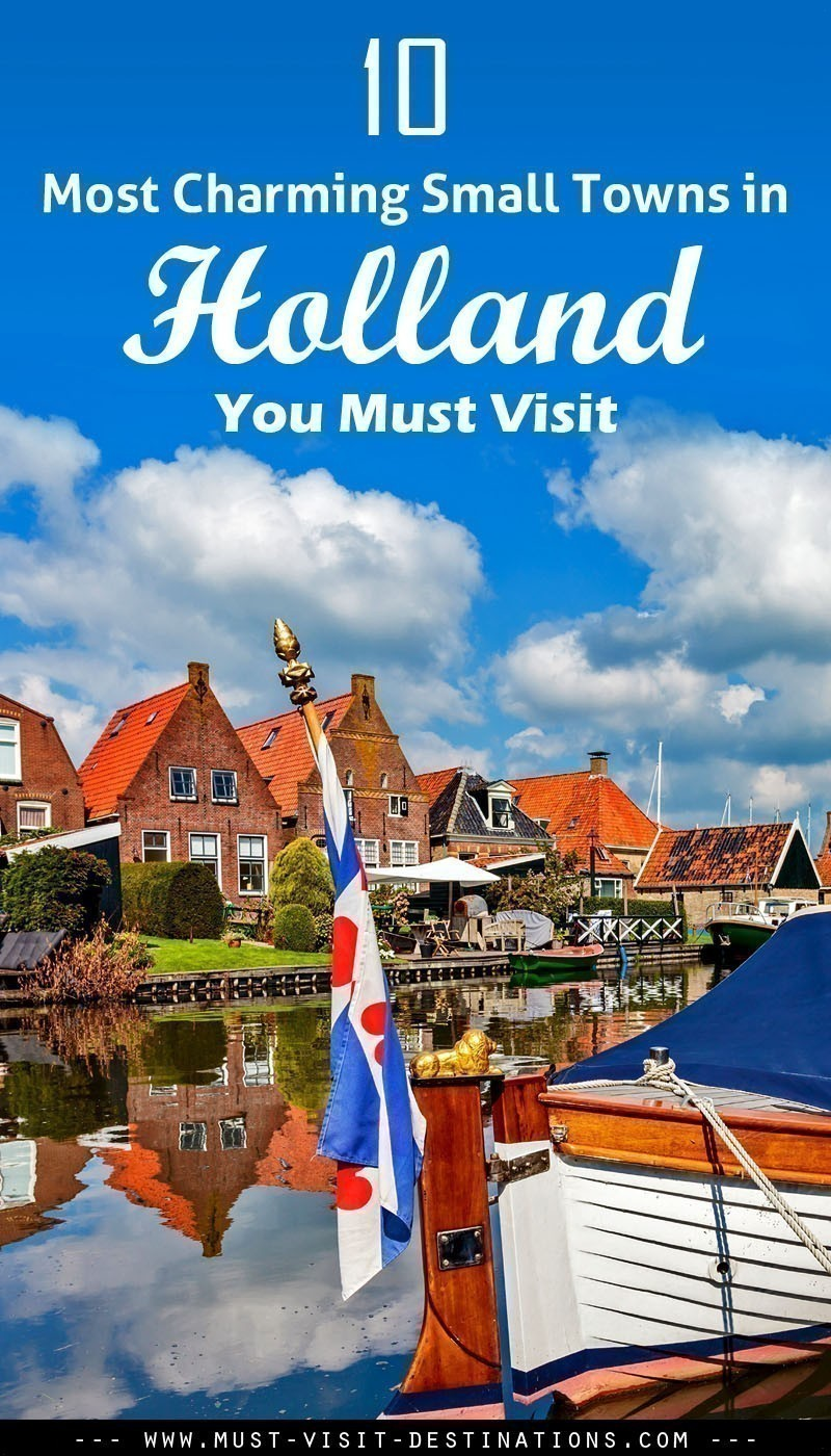 10 Most Charming Small Towns in Holland You Must Visit #travel
