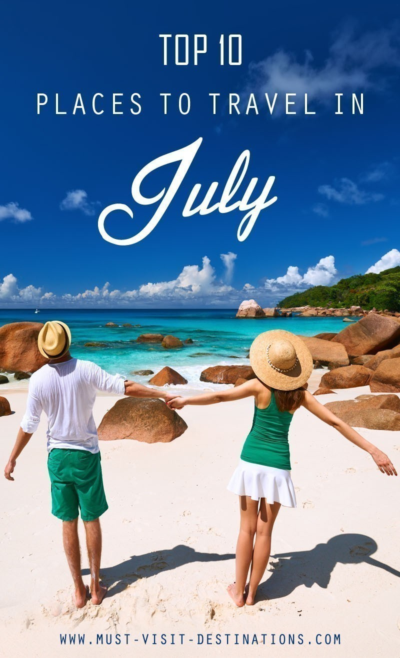 TOP 10 Places To Travel in July #travel