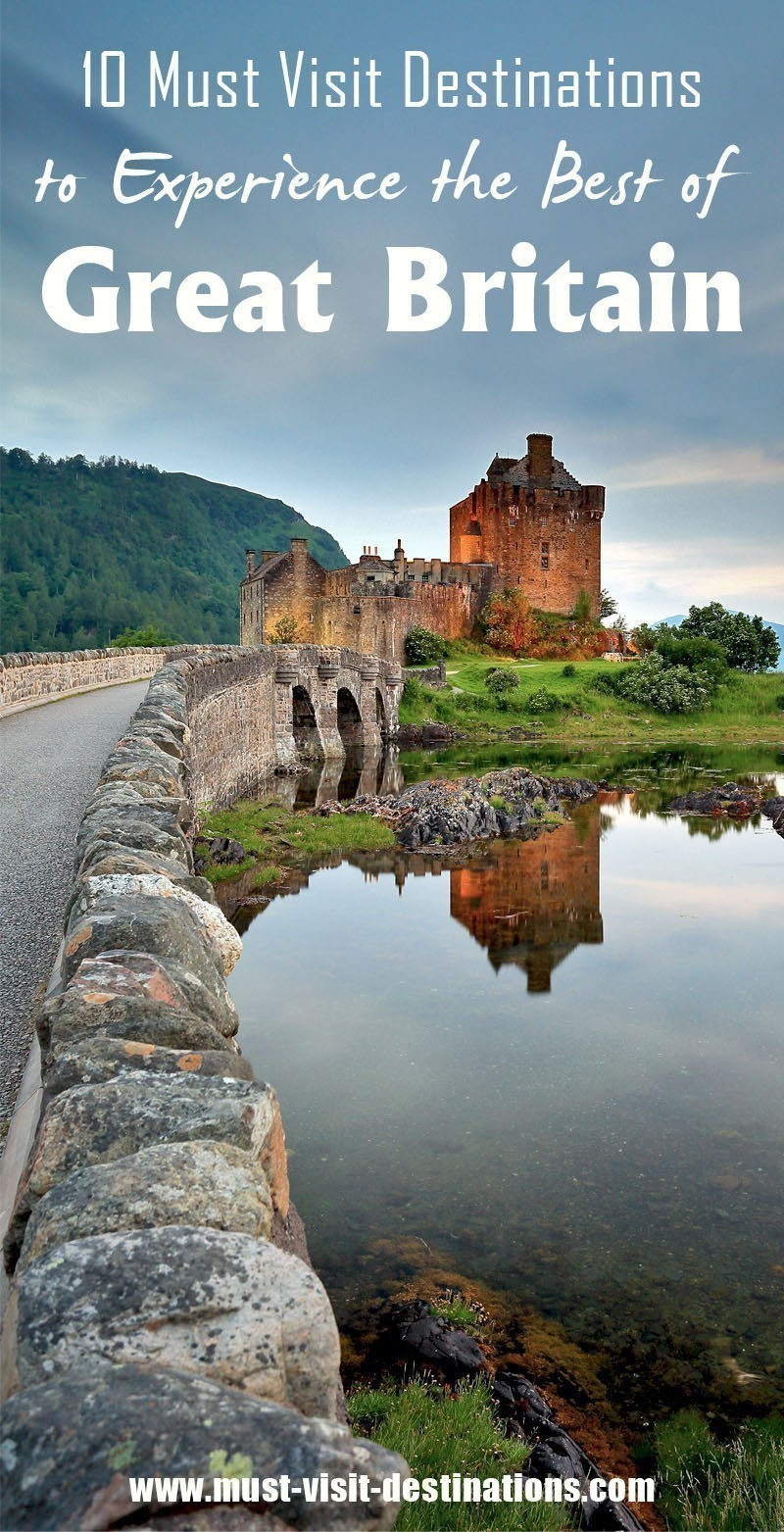 10 Must Visit Destinations To Experience The Best Of Great Britain #travel
